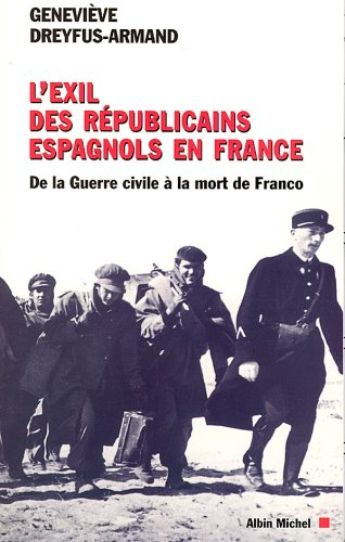 L'Exil des républicains espagnols en France : De la guerre civile à la mort de Franco