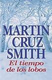 El Tiempo De Los Lobos / Wolves Eat Dogs (Spanish Edition)