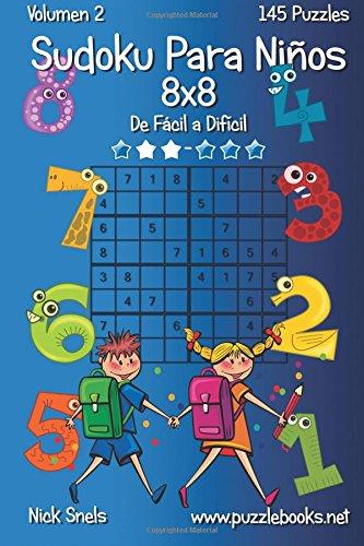 Sudoku Para Niños 8x8 - De Fácil a Difícil - Volumen 2 - 145 Puzzles: Volume 2