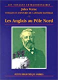 echange, troc Jules Verne - Voyages et aventures du Capitaine Hatteras, tome 1: Les Anglais au pôle nord