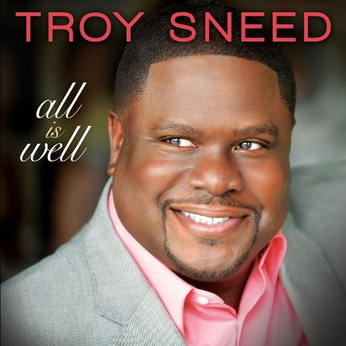 517HDpPpaoL Preview/Purchase: Troy Sneed All Is Well