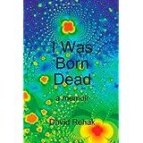 I Was Born Dead: A Memoir
