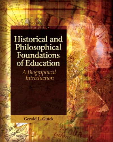 Historical and Philosophical Foundations of Education: A...