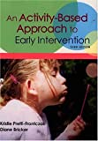 An Activity-Based Approach to Early Intervention
