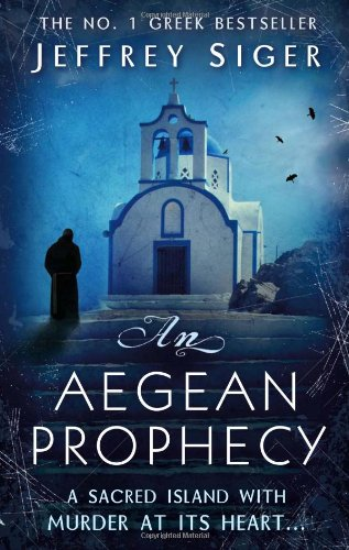 An Aegean Prophecy: Number 3 in series (Chief Inspector Andreas Kaldis Mystery)