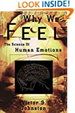 Why We Feel: The Science of Human Emotions (Helix Books)