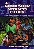 A Good Soup Attracts Chairs: A First African Cookbook for American Kid