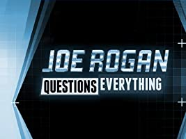 Joe Rogan Questions Everything   Season 1 [HD]