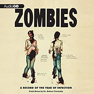 Zombies: A Record of the Year of Infection | [Don Roff]