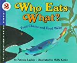 Who Eats What?: Food Chains and Food Webs (Let's Read-And-Find-Out Science) (0060229810) by Patricia Lauber