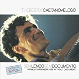 echange, troc Caetano Veloso, Gilberto Gil - Sem Lenço Sem Documento / Without Handkerchief Without Document (The Best Of)