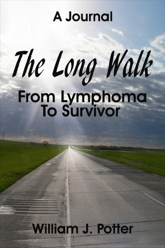 William Potter - The Long Walk: From Lymphoma To Survivor - A Journal
