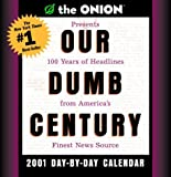 img - for The Onion's Our Dumb Century 2001 Day-by-Day Calendar book / textbook / text book