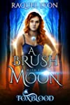 A Brush with the Moon (Foxblood Trilo...