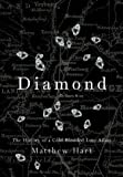 img - for Diamond: The History of a Cold-Blooded Love Affair book / textbook / text book