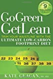 Go Green Get Lean Trim Your Waistline with the Ultimate Low--Carbon Footprint Diet
