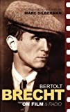 Bertolt Brecht on Film and Radio (Brechts Plays, Poetry and Prose)