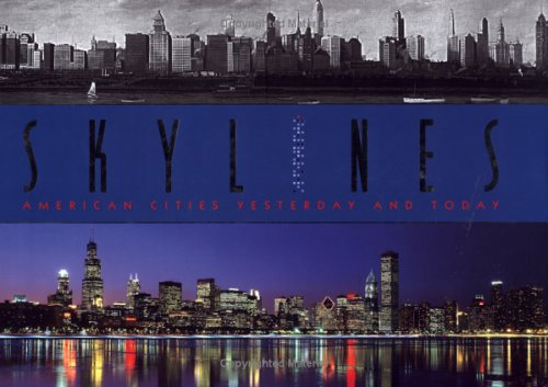 Skylines: American Cities Yesterday And Today