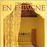 echange, troc Stafford Cliff, Suzanne Slesin, Daniel Rozensztroch - L'ART DE VIVRE EN ESPAGNE