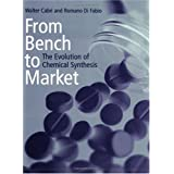 From Bench to Market: The Evolution of Chemical Synthesisby Walter Cabri