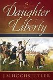 Daughter of Liberty (The American Patriot Series Book 1)