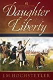 Daughter of Liberty (The American Patriot Series Book 1)