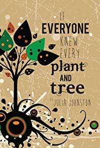 (FREE on 8/18) If Everyone Knew Every Plant And Tree by Julia C Johnston - http://eBooksHabit.com