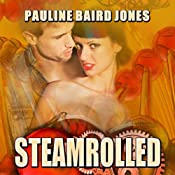 Steamrolled: Project Enterprise, Book 4 | [Pauline Baird Jones]