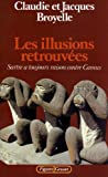 Les illusions retrouvees: Sartre a toujours raison contre Camus (Figures) (French Edition) (2246261317) by Broyelle, Claudie