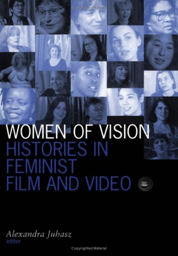 Women of Vision: Histories in Feminist Film and Video (Visible Evidence, V. 9)