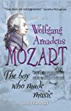 Wolfgang Amadeus Mozart (Who Was...?)
