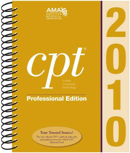 CPT 2010 Professional Edition (Current Procedural Terminology, Professional Ed. (Spiral)) (Cpt / Current Procedural Terminology (Professional Edition)), American Medical Assocation