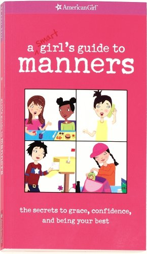 A Smart Girl's Guide to Manners (American Girl) (American Girl Library)