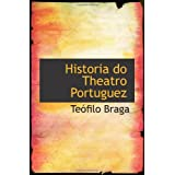 Historia do Theatro Portuguez