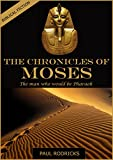 The Chronicles of Moses: The Man who would be Pharaoh