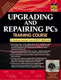 Upgrading and Repairing PCs Training Course: A Digital Seminar from Scott Mueller (0130462713) by Mueller, Scott