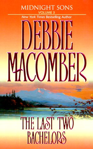 The Last Two Bachelors: Falling for Him/Ending in Marriage (Midnight Sons Series 5-6), Macomber, Debbie