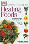 Complete Guide To Healing Foods