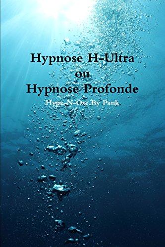 Hypnose H-Ultra ou Hypnose Profonde