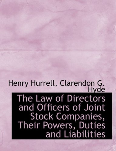 The Law of Directors and Officers of Joint Stock Companies, Their Powers, Duties and Liabilities (Large Print Edition)