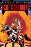 Exile's Children (Exile's Saga) (0553374869) by Wells, Angus