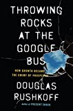 www.payane.ir - Throwing Rocks at the Google Bus: How Growth Became the Enemy of Prosperity