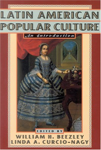 Latin American Popular Culture: An Introduction