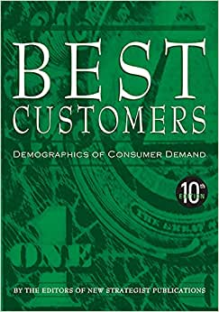 Best Customers: Demographics Of Consumer Demand, 10th Ed.