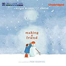 Making a Friend (       UNABRIDGED) by Alison McGhee Narrated by Susie Berneis