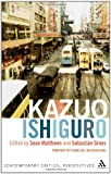 Kazuo Ishiguro : contemporary critical perspectives