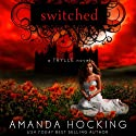 Switched: The Trylle Trilogy, Book 1 Audiobook by Amanda Hocking Narrated by Therese Plummer