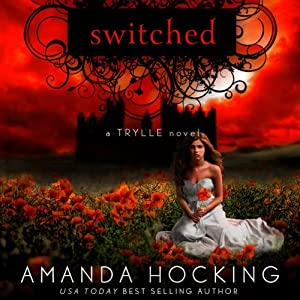 Switched: The Trylle Trilogy, Book 1 | [Amanda Hocking]