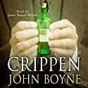Crippen: A Novel of Murder Audiobook by John Boyne Narrated by James Daniel Wilson