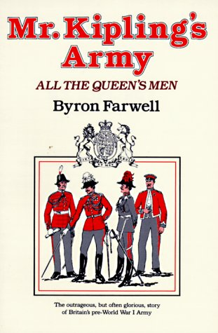 Mr. Kipling's Army: All the Queen's Men, Byron Farwell